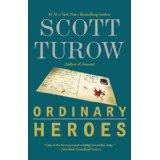 """Ordinary Heroes"" by Scott Turow"