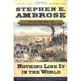 """Nothing Like it in the World"" by Stephen Ambrose"