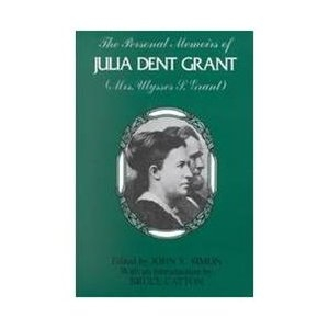 """The Personal Memoirs of Julia Dent"" by Julia Dent Grant"