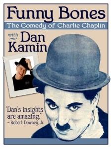 FUNNY BONES The Comedy of Charlie Chaplin with Dan Kamin