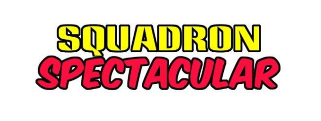 SQUADRON SPECTACULAR! A Superhero Show for Kids!