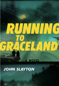 Running to Graceland by John Slayton