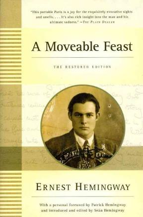 A Moveable Feast: The Restored Edition by Ernest Hemingway
