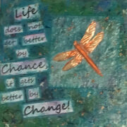 Life-Does-Not-Get-Better-By-Chance,-It-Get's-Better-By-Change---Michele-Stone-web