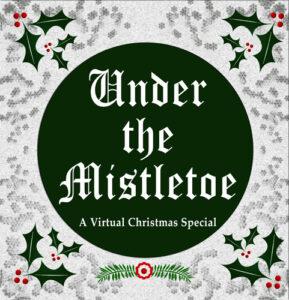 UNDER THE MISTLETOE: A Virtual Christmas Special @ A Carrollwood Cultural Center Virtual Event